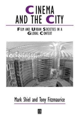 Fitzmaurice, Tony - Cinema and the City: Film and Urban Societies in a Global Context, e-bok