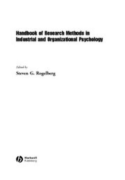 Rogelberg, Steven - Handbook of Research Methods in Industrial and Organizational Psychology, ebook