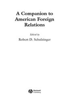 Schulzinger, Robert - A Companion to American Foreign Relations, ebook