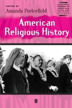 Porterfield, Amanda - American Religious History, e-bok