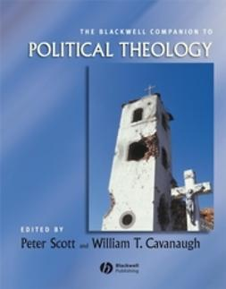 Cavanaugh, William T. - The Blackwell Companion to Political Theology, ebook