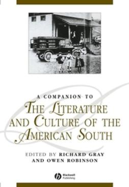 Gray, Richard - A Companion to the Literature and Culture of the American South, ebook