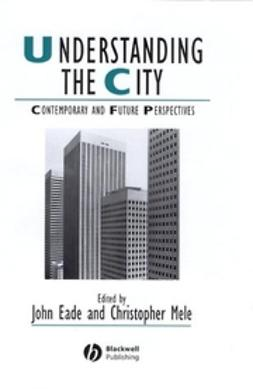 Eade, John - Understanding the City: Contemporary and Future Perspectives, e-bok