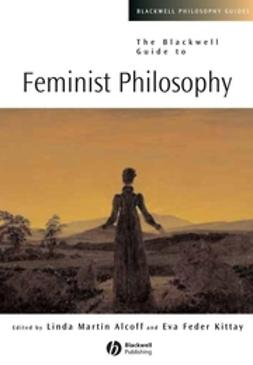 Alcoff, Linda Martín - The Blackwell Guide to Feminist Philosophy, e-bok