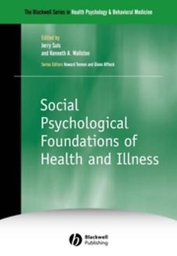 Suls, Jerry - Social Psychological Foundations of Health and Illness, ebook
