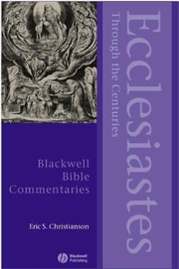 Christianson, Eric S. - Ecclesiastes Through the Centuries, e-bok