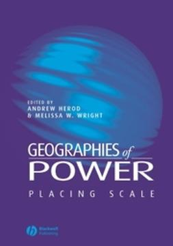 Herod, Andrew - Geographies of Power: Placing Scale, ebook