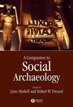 Meskell, Lynn - Companion to Social Archaeology, ebook