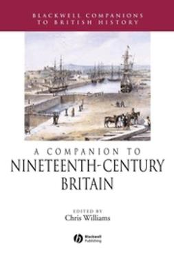 Williams, Chris - A Companion to 19h-Century Britain, e-kirja