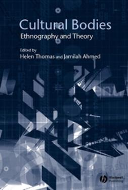 Ahmed, Jamilah - Cultural Bodies: Ethnography and Theory, ebook