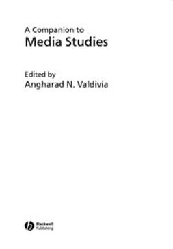 Valdivia, Angharad - A Companion to Media Studies, e-kirja