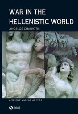 Chaniotis, Angelos - War in the Hellenistic World: A Social and Cultural History, e-kirja