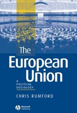 Rumford, Chris - The European Union: A Political Sociology, ebook
