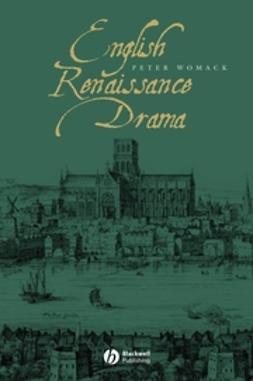 Womack, Peter - English Renaissance Drama, ebook