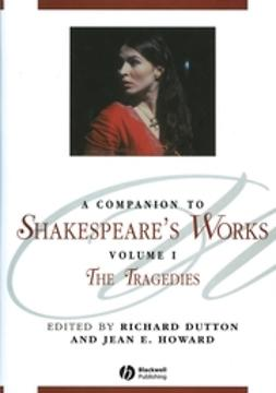 Dutton, Richard - A Companion to Shakespeare's Works: The Tragedies, e-kirja