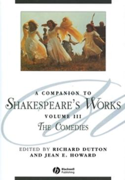 A Companion to Shakespeare's Works: The  Comedies