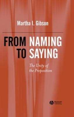 Gibson, Martha I. - From Naming to Saying: The Unity of the Proposition, ebook