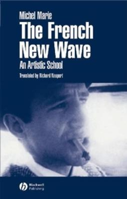 Marie, Michel - The French New Wave: An Artistic School, e-bok