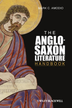 Amodio, Mark C. - The Anglo Saxon Literature Handbook, e-kirja