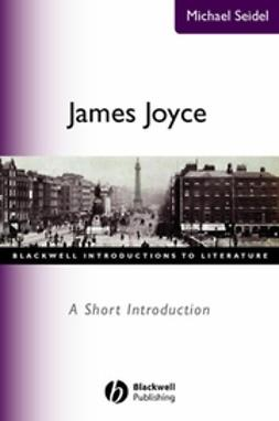 Seidel, Michael - James Joyce: A Short Introduction, ebook