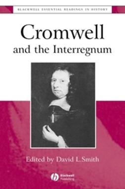 Smith, David L. - Cromwell and the Interregnum: The Essential Readings, ebook