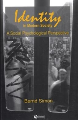 Simon, Bernd - Identity in Modern Society: A Social Psychological Perspective, ebook