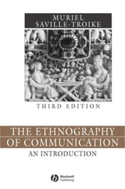 Saville-Troike, Muriel - The Ethnography of Communication: An Introduction, ebook