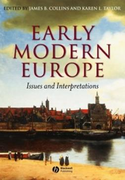 Collins, James B. - Early Modern Europe: Issues and Interpretations, ebook