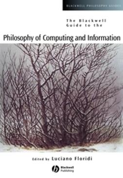 Floridi, Luciano - The Blackwell Guide to the Philosophy of Computing and Information, ebook