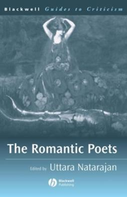 Natarajan, Uttara - The Romantic Poets: A Guide to Criticism, ebook