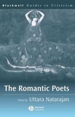 Natarajan, Uttara - The Romantic Poets: A Guide to Criticism, ebook