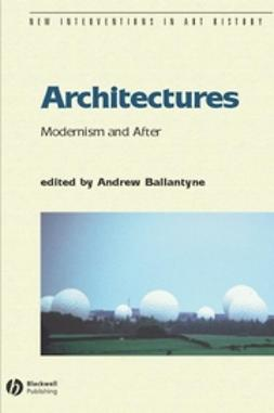 Ballantyne, Andrew - Architectures: Modernism and After, ebook