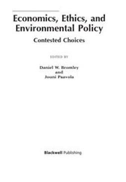 Bromley, Daniel W. - Economics, Ethics, and Environmental Policy: Contested Choices, ebook