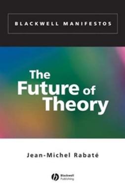 Rabaté, Jean-Michel - The Future of Theory, e-kirja