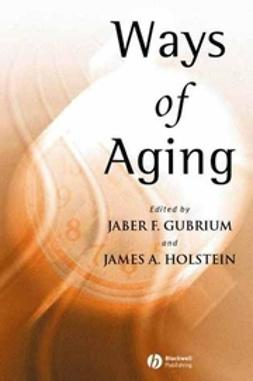 Gubrium, Jaber F. - Ways of Aging, ebook