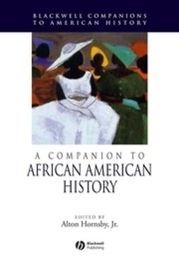 Hornsby, Alton - A Companion to African American History, ebook