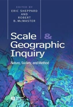 Sheppard, Eric - Scale and Geographic Inquiry: Nature, Society, and Method, e-kirja