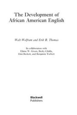 Thomas, Erik - Development of African American English, e-kirja