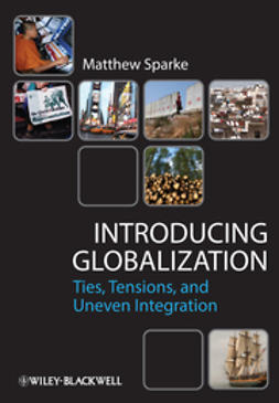 Sparke, Matthew - Introducing Globalization: Ties, Tensions, and Uneven Integration, ebook