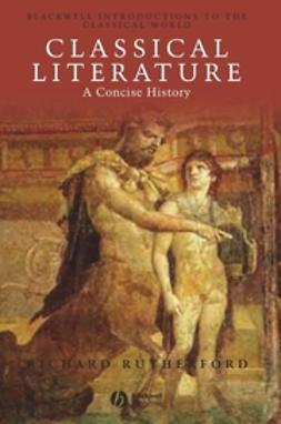 Rutherford, Richard - Classical Literature: A Concise History, ebook