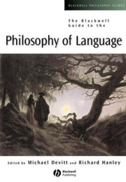 Devitt, Michael - The Blackwell Guide to the Philosophy of Language, e-bok