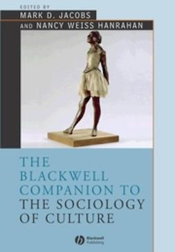 Hanrahan, Nancy Weiss - The Blackwell Companion to the Sociology of Culture, ebook