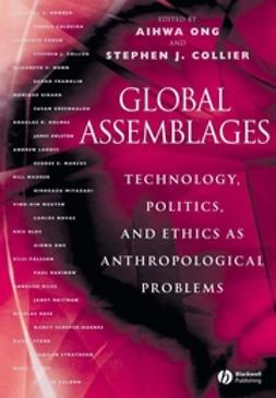 Collier, Stephen J. - Global Assemblages: Technology, Politics, and Ethics as Anthropological Problems, ebook