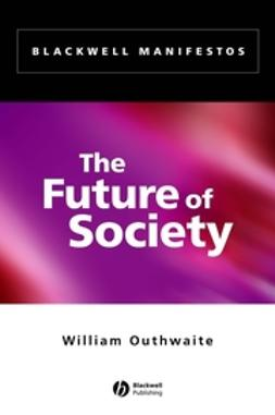 Outhwaite, William - The Future of Society, ebook