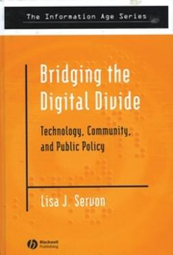 Servon, Lisa J. - Bridging the Digital Divide: Technology, Community and Public Policy, ebook