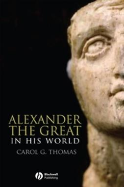 Thomas, Carol G. - Alexander the Great in his World, e-bok