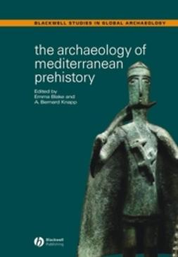 Blake, Emma - The Archaeology of Mediterranean Prehistory, ebook