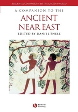 Snell, Daniel C. - A Companion to the Ancient Near East, e-bok