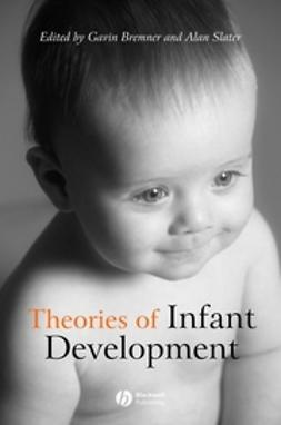 Bremner, Gavin - Theories of Infant Development, ebook