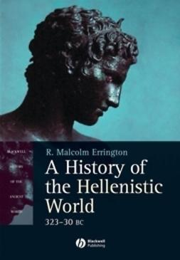 Errington, R. Malcolm - A History of the Hellenistic World: 323 - 30 BC, ebook